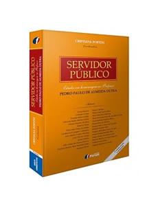 SERVIDOR PÚBLICO: ESTUDOS EM HOMENAGEM AO PROFESSOR PEDRO PAULO DE ALMEIDA DUTRA